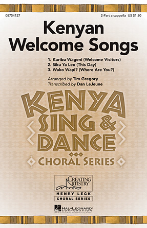 Kenyan Welcome Songs : 2-Part : Tim Gregory : Sheet Music : 08754127 : 884088627782