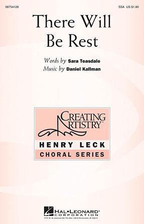 There Will Be Rest : SSA : Daniel Kallman : Daniel Kallman : Sheet Music : 08754128 : 884088627966