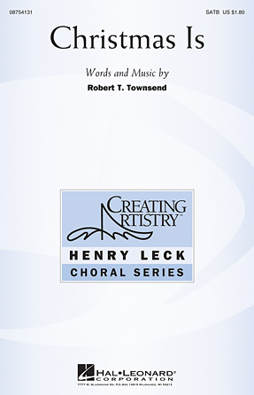 Christmas Is : SATB : Robert T. Townsend : Robert T. Townsend : Songbook : 08754131 : 884088628420