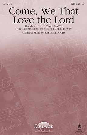 Come, We That Love the Lord : SATB : Robert Lowry : Robert Lowry : Sheet Music : 08754143 : 884088628710