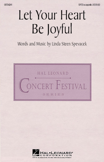 Let Your Heart Be Joyful : SATB : Linda Spevacek : Sheet Music : 08754241 : 073999542417
