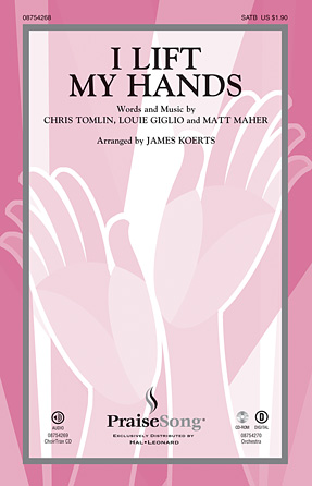 I Lift My Hands : SATB : James Koerts : Matt Maher : Sheet Music : 08754268 : 884088632878