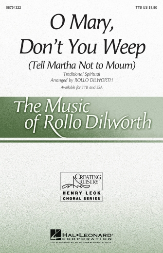 O Mary, Don't You Weep : TTB : Rollo Dilworth : Sheet Music : 08754322 : 884088633813