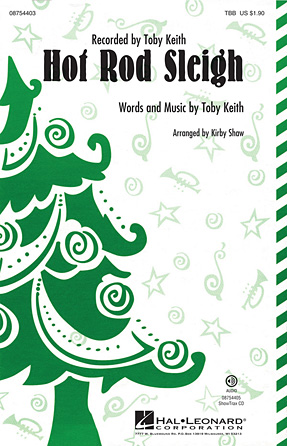 Hot Rod Sleigh : TTB : Kirby Shaw : Toby Keith : Sheet Music : 08754403 : 884088639556
