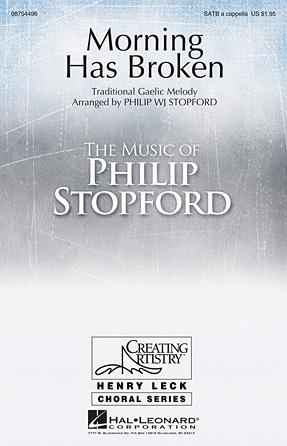 Morning Has Broken : SATB : Philip Stopford : Sheet Music : 08754496 : 884088643478