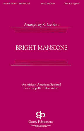 Bright Mansions : SSAA : K. Lee Scott : Sheet Music : 08754617