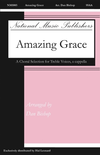Amazing Grace : SSAA : Dan Bishop : John Newton : Sheet Music : 08754622 : 884088647209