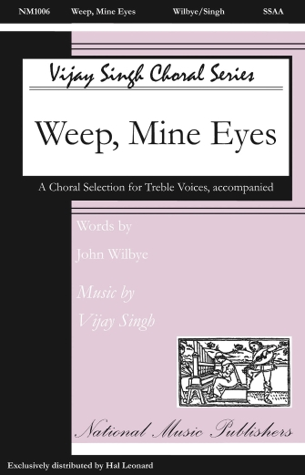 Weep Mine Eyes : SSAA : Vijay Singh : Vijay Singh : Sheet Music : 08754624 : 884088647223