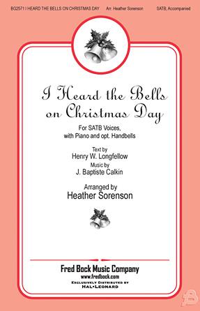 I Heard the Bells On Christmas Day : SATB : Heather Sorenson : Jean Baptiste Calkin : Sheet Music : 08754633 : 884088647391