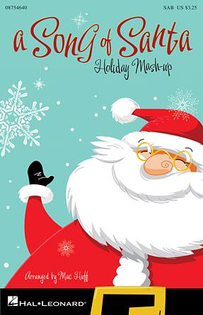 A Song of Santa : SAB : Mac Huff : Sheet Music : 08754640 : 884088647681