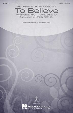 To Believe : SATB : Stan Pethel : Matthew Evancho : Jackie Evancho : Sheet Music : 08754719 : 884088652845