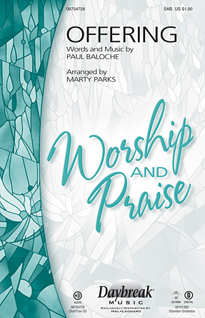 Offering : SAB : Marty Parks : Paul Baloche : Sheet Music : 08754728 : 884088653606