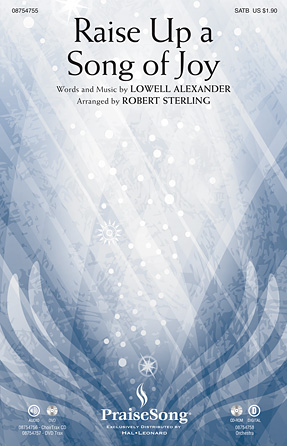 Raise Up a Song of Joy : SATB : Robert Sterling : Lowell Alexander : Sheet Music : 08754755 : 884088657956