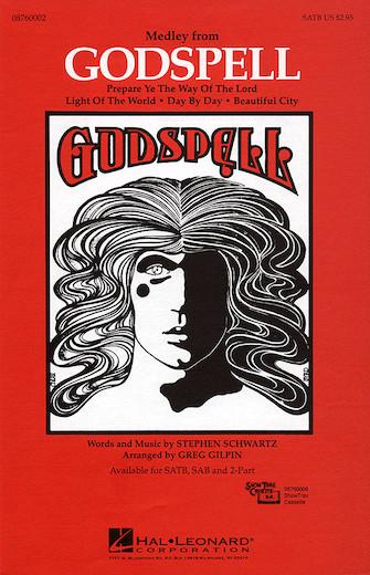 Godspell (Medley) : SATB : Greg Gilpin : Stephen Schwartz : Godspell : Sheet Music : 08760002 : 073999600025