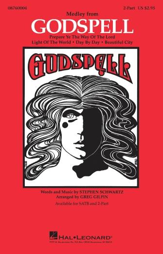 Godspell (Medley) : 2-Part : Greg Gilpin : Stephen Schwartz : Godspell : Sheet Music : 08760004 : 073999600049