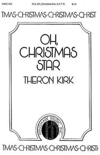 Oh, Christmas Star : SATB : Theron Kirk : Theron Kirk : Sheet Music : 08763320 : 728215004254