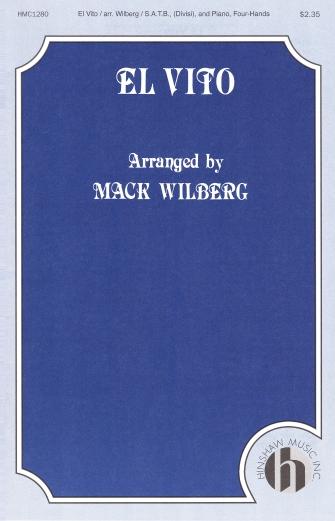 El Vito : SATB divisi : Mack Wilberg : Sheet Music : 08763564 : 728215022906