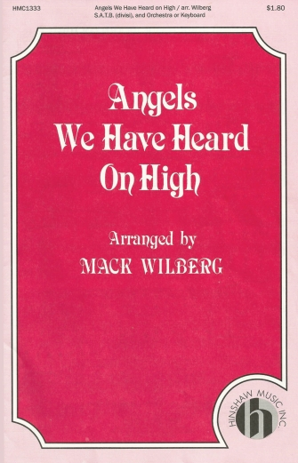 Angels We Have Heard on High : SATB divisi : Mack Wilberg : Sheet Music : 08763619 : 728215023750