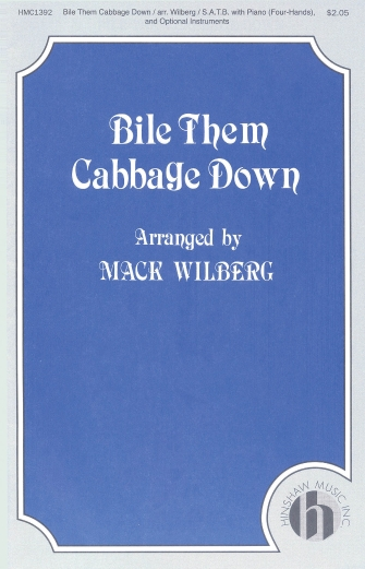 Bile Them Cabbage Down : SATB : Mack Wilberg : Sheet Music : 08763681 : 728215025181