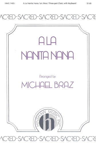 A La Nanita Nana : 3 Part : Michael Braz : Michael Braz : Sheet Music : 08763694 : 728215025419