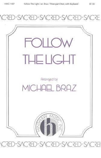 Follow the Light : 3 Part : Michael Braz : Kirk : Sheet Music : 08763697 : 728215025426