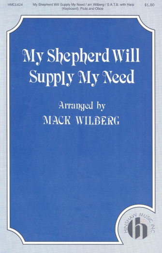 My Shepherd Will Supply My Need : SATB : Mack Wilberg : Sheet Music : 08763719 : 728215025341