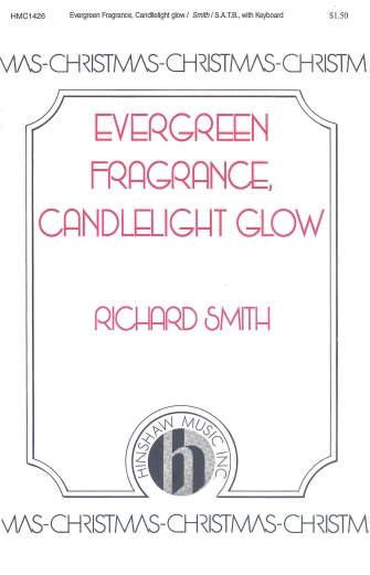 Evergreen Fragrance, Candlelight Glow : SATB : Richard Smith : Richard Smith : Sheet Music : 08763722 : 728215025587