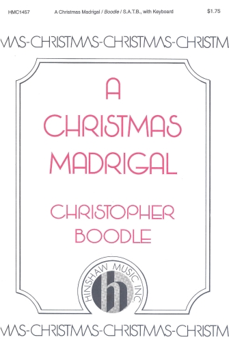A Christmas Madrigal : SATB : Christopher Boodle : Sheet Music : 08763760 : 728215026164
