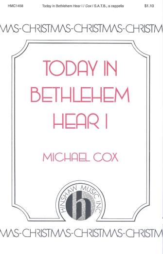 Today in Bethlehem Hear I : SATB : Michael Cox : Michael Cox : Sheet Music : 08763761 : 728215026171