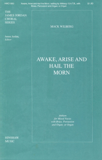 Awake, Arise and Hail the Morn : SATB : Mack Wilberg : Sheet Music : 08763906 : 728215028229