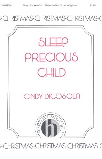 Sleep, Precious Child : SATB : Cindy Di Cosola : Sheet Music : 08763921 : 728215028434