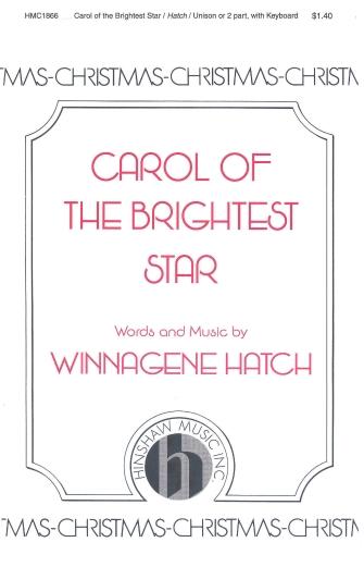 Carol of the Brightest Star : Unison : Winnagene Hatch : Winnagene Hatch : Sheet Music : 08764214 : 728215032929