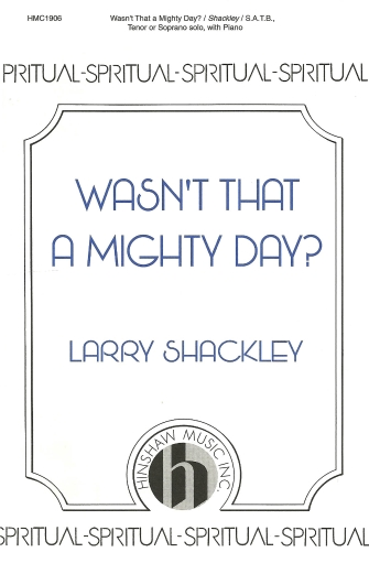 Wasn't That a Mighty Day? : SATB : Larry Shackley : Sheet Music : 08764259 : 728215033933