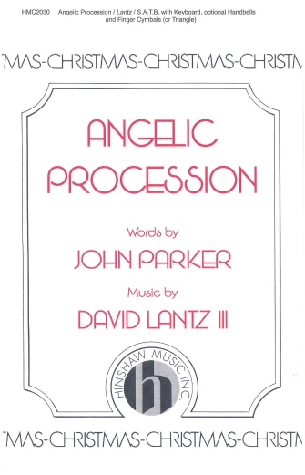 Angelic Procession : SATB : David Lantz III : David Lantz III : Sheet Music : 08764400 : 728215037276