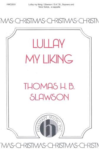 Lullay My Liking : SATB : Thomas Slawson : Thomas Slawson : Sheet Music : 08764401 : 728215037283