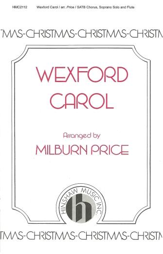 Wexford Carol : SATB : Milburn Price : Sheet Music : 08764492 : 728215039621