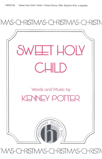 Sweet Holy Child : SSA : Kenney Potter : Kenney Potter : Sheet Music : 08764530 : 728215040894