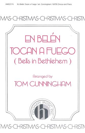 En Belen Tocan A Fuego (Bells in Bethlehem) : SATB : Thomas Cunningham : Sheet Music : 08764556 : 728215042201