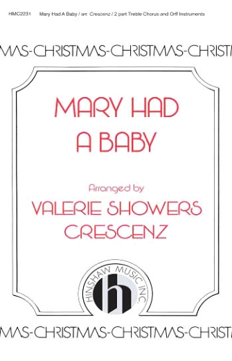 Mary Had a Baby : 2-Part : Valerie Crescenz : Sheet Music : 08764620 : 728215044502