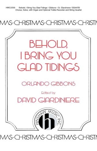 Behold, I Bring You Glad Tidings : SAATB : David Giardiniere : Orlando Gibbons : Sheet Music : 08764650 : 728215045332