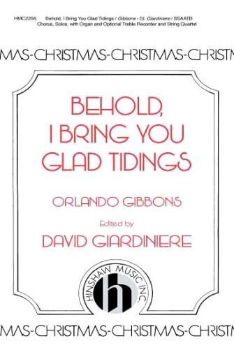 Behold, I Bring You Glad Tidings : SAATB : David Giardiniere : Orlando Gibbons : Sheet Music : 08764650 : 728215045332