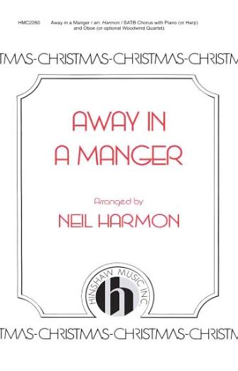 Away In A Manger : SATB : Neil Harmon : Sheet Music : 08764656 : 728215045370