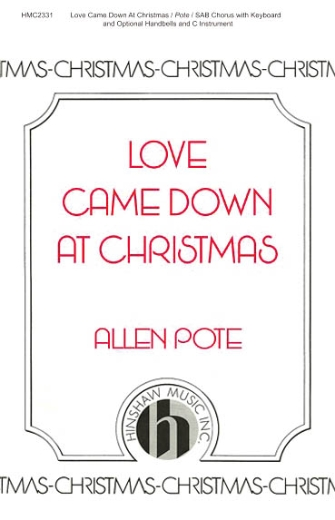 Love Came Down at Christmas : SAB : Allen Pote : Sheet Music : 08764740 : 728215047763