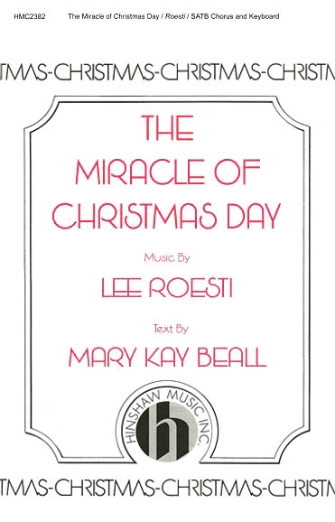 The Miracle of Christmas Day : SATB : Lee Roesti : Sheet Music : 08764808 : 728215049163