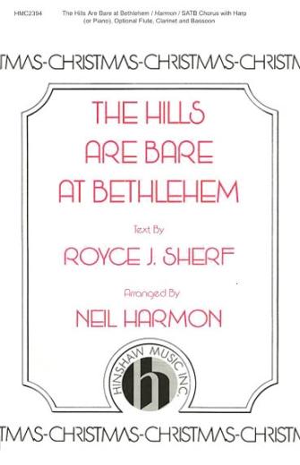 The Hills Are Bare at Bethlehem : SATB : Neil Harmon : Sheet Music : 08764822 : 728215049279