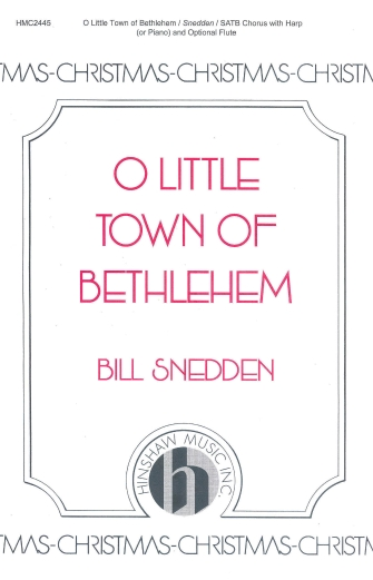 O Little Town of Bethlehem : SATB : Bill Snedden : Bill Snedden : Sheet Music : 08764857 : 728215050497