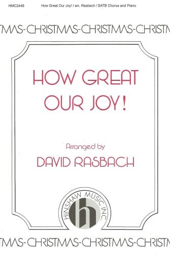 How Great Our Joy : SATB : David Rasbach : Sheet Music : 08764861 : 728215050541