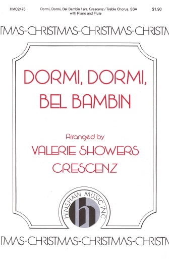 Dormi, Dormi, O Bel Bambin : SSA : Valerie Showers Crescenz : Sheet Music : 08764894 : 728215051227