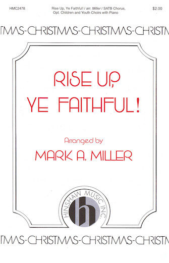 Rise Up, Ye Faithful : SATB : Mark A. Miller : Sheet Music : 08764896 : 728215051241