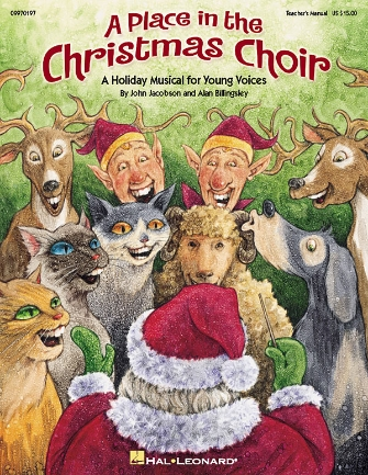 A Place In The Christmas Choir Musical A Holiday Musical For Young Voices Hal Leonard Online